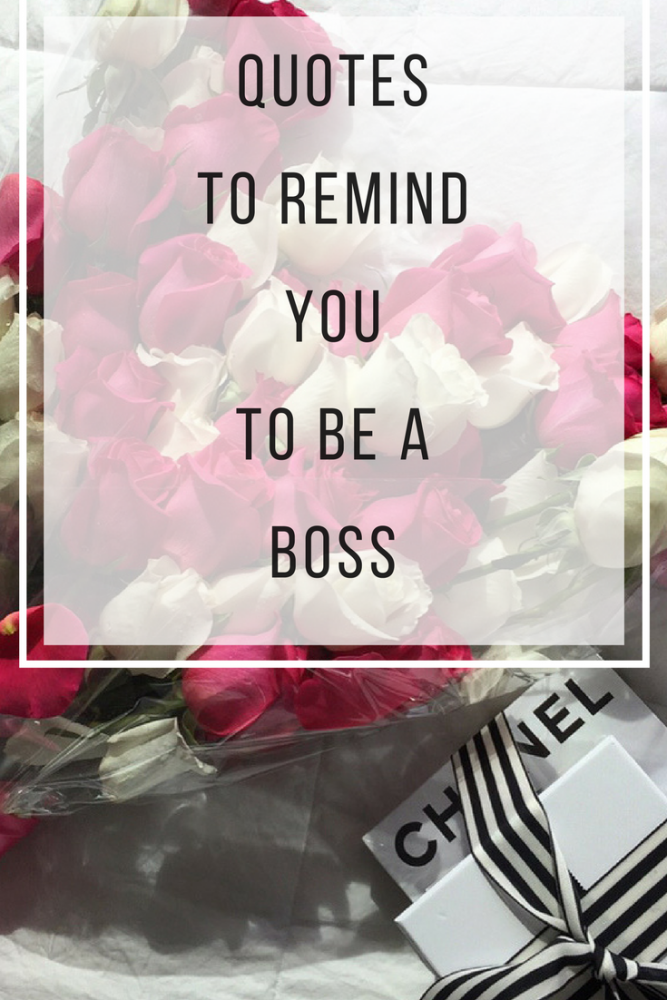 The ultimate quotes to remind you to be a boss