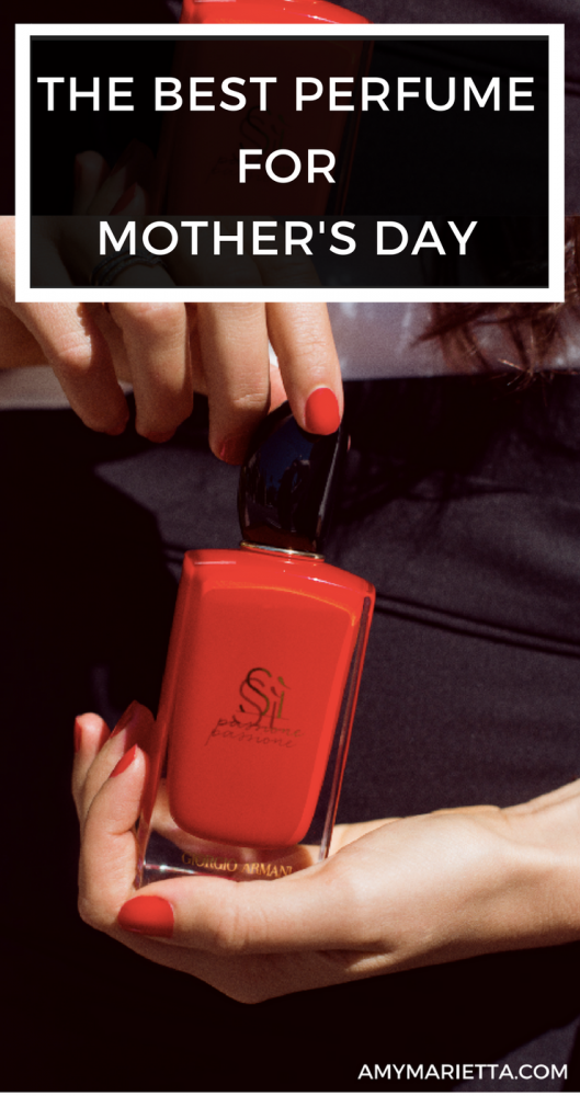 The Best Perfume For Mother's Day Available At Macy's - Si Passione
