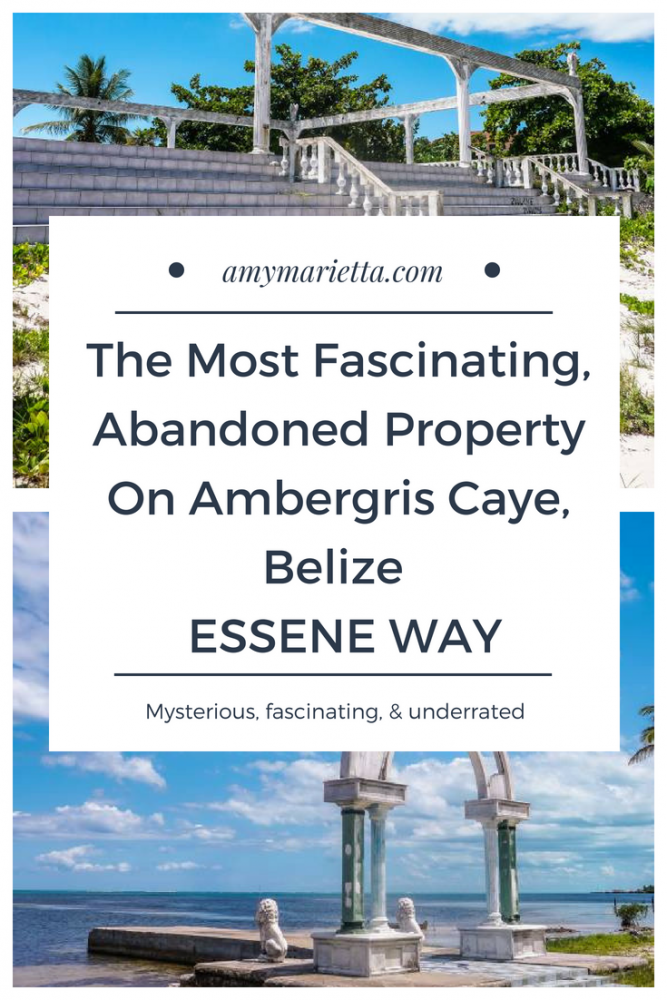 The Most Fascinating, Abandoned Property On Ambergris Caye, Belize - Essene Way