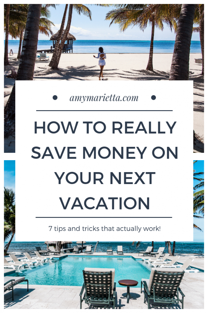 How To Really Save Money On Your Next Vacation