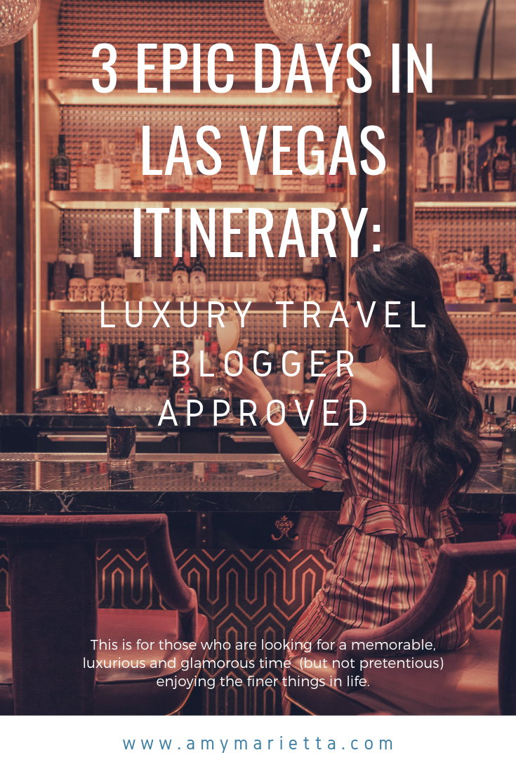 3 Epic Days In Las Vegas Itinerary: Luxury Travel Blogger Approved