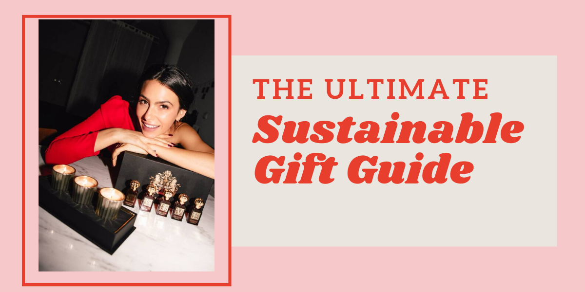 The Ultimate Sustainable Gift Guide - Amy Marietta