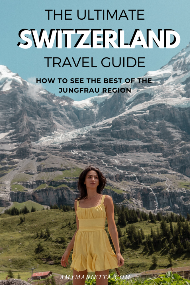 The Ultimate Switzerland Travel Guide & Itinerary - How To See The Best of the Jungfrau Region by Amy Marietta - luxury travel blogger