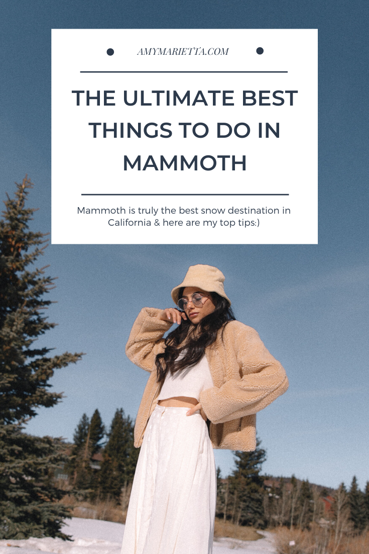 The Ultimate Best Things To Do In Mammoth, California - Amy Marietta Travel Blogger